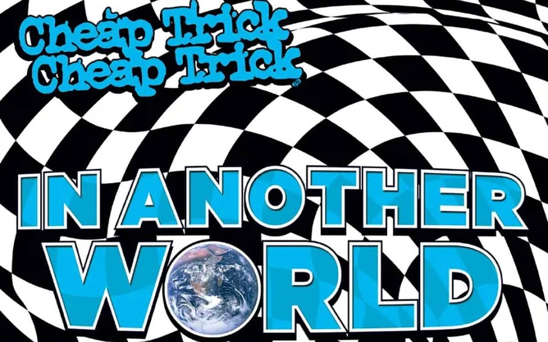 Cheap Trick are In Another World